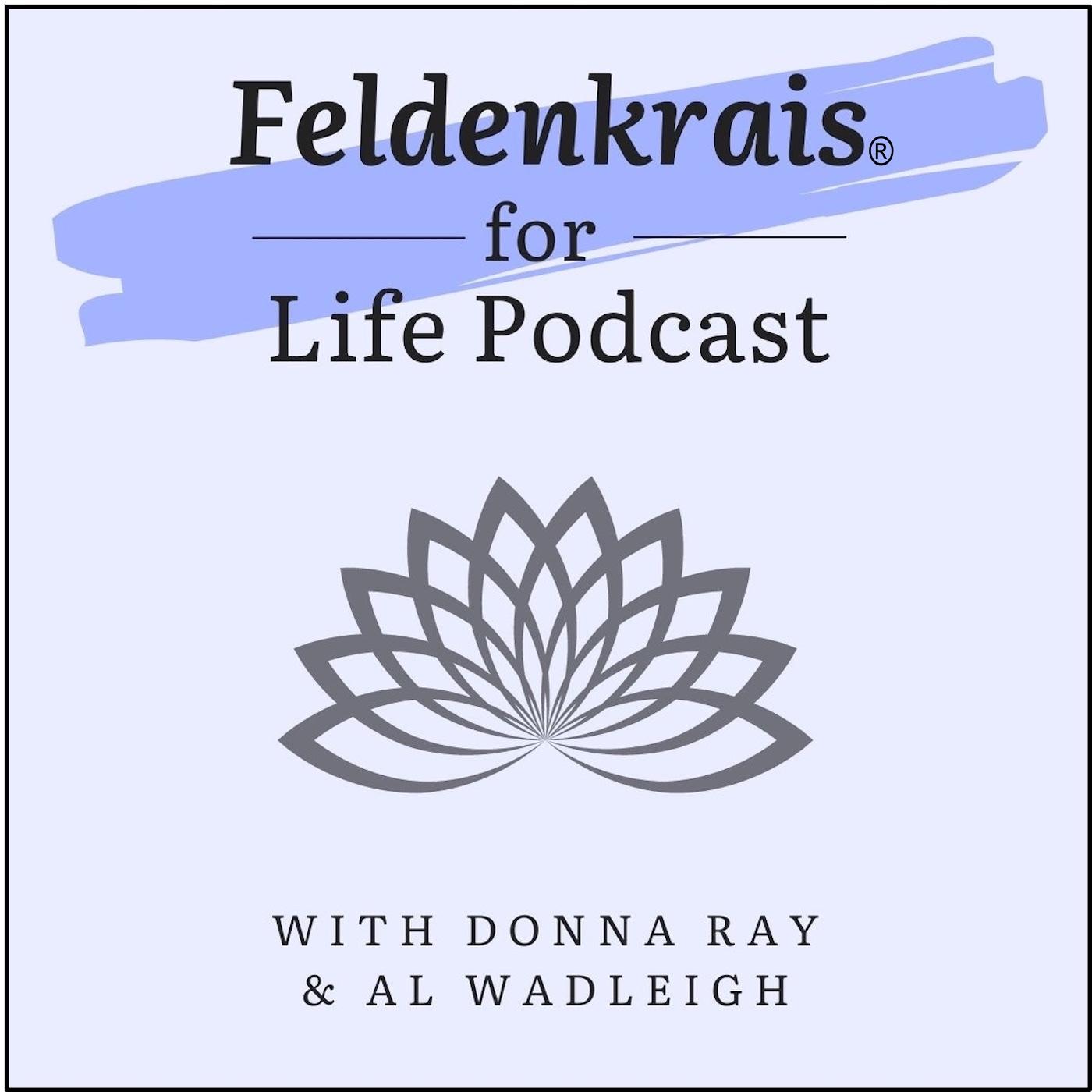 Ep 7:Mindfulness the Feldenkrais Way