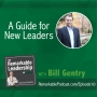 Artwork for A Guide for New Leaders with Bill Gentry