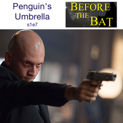 s1e7 Penguin's Umbrella