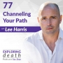 Artwork for Channeling Your Path with Lee Harris - Episode 77