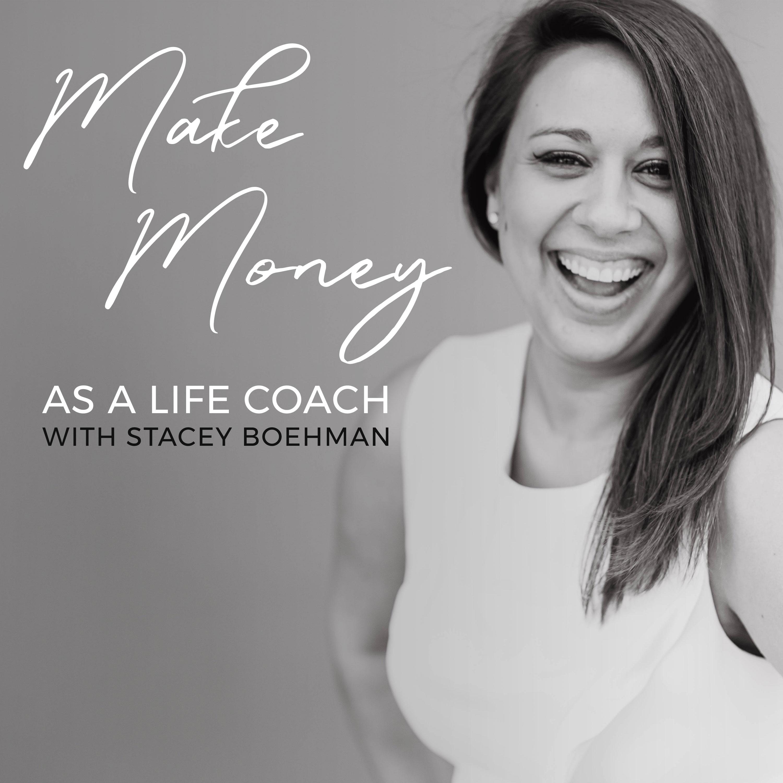 Make Money as a Life Coach™ show art