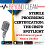 Artwork for Nancy Chobin:  Sterile Processing Certification - The CBSPD Spotlight (Part 2)