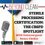 Artwork for Nancy Chobin:  Sterile Processing Certification - The CBSPD Spotlight (Part 2)