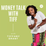 Artwork for Intro to Money Talk With Tiff