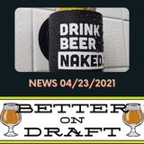 Better on Draft News (04/23/21) – Breweries Buying Breweries