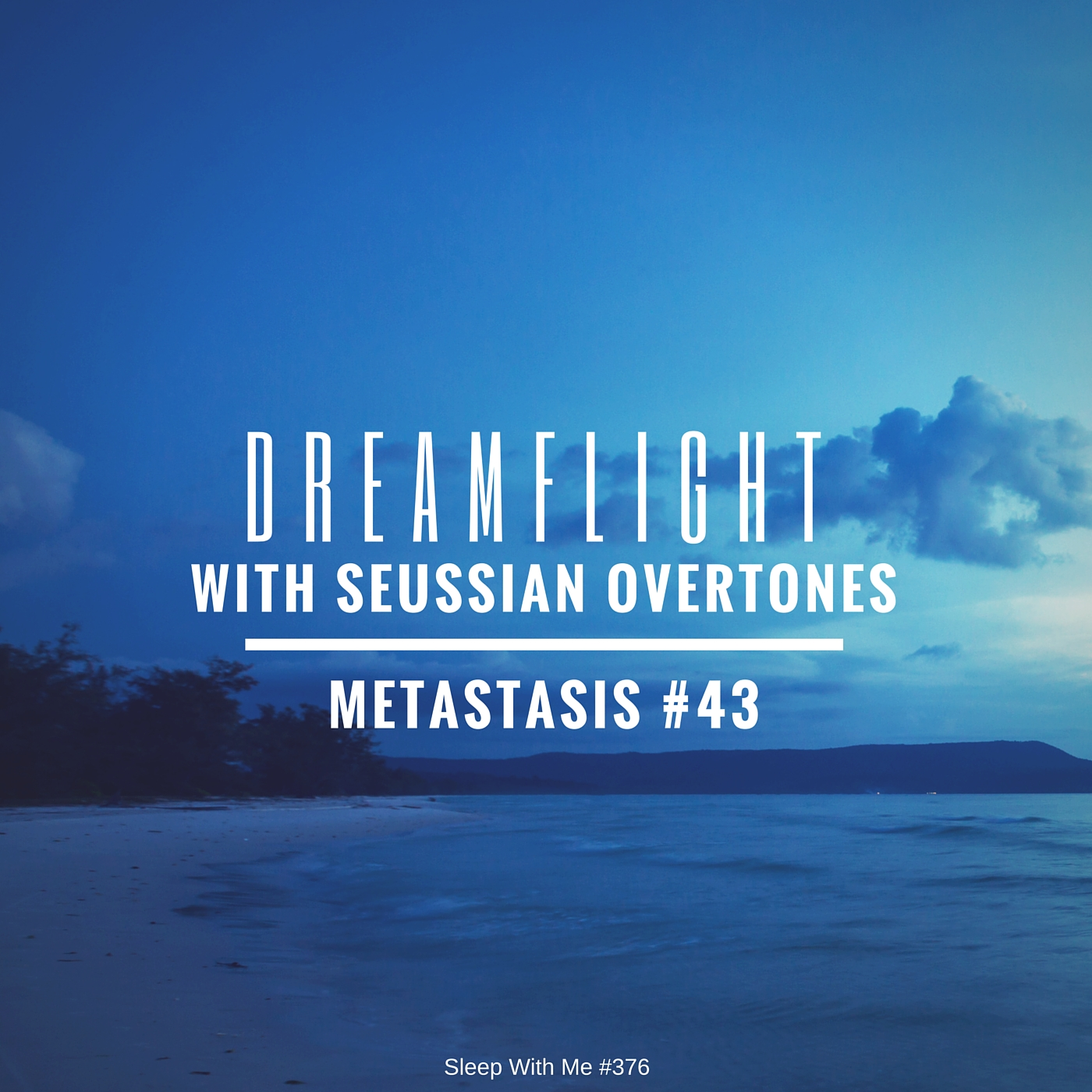 Dreamflight | Metastasis #43 | Sleep With Me #376