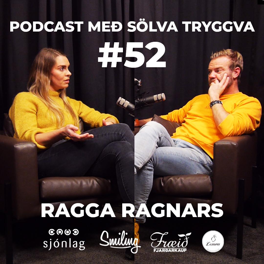 #52 Ragga Ragnars með Sölva Tryggva
