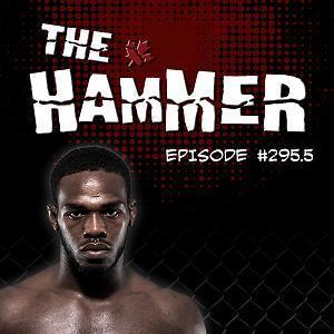 The Hammer MMA Radio - Episode 295.5