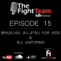 Artwork for Ep 15 - BJJ For Kids & All About BJJ Uniforms
