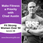 Artwork for Make Fitness a Priority with Chad Austin