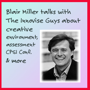 Creative Leadership, and interview with Blair Miller, Part 1