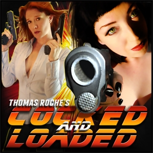 Cocked and Loaded by Thomas S. Roche