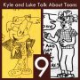 Artwork for Kyle and Luke Talk About Toons #9: Everything Old is New Again