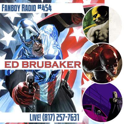 Fanboy Radio #454 - Ed Brubaker LIVE