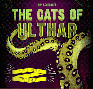 SFTW - The Cats of Ulthar by H.P. Lovecraft