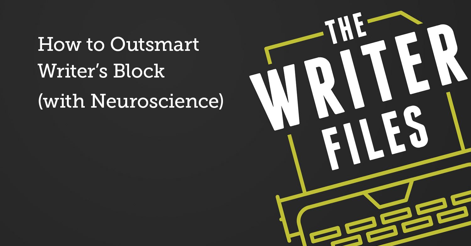 How to Outsmart Writer's Block (with Neuroscience)