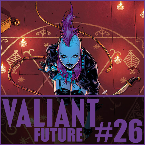 Cultural Wormhole Presents: Valiant Future Episode 26