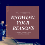 Artwork for Knowing Your Reasons