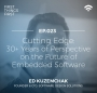 Artwork for Episode 023: Cutting Edge: 30+ Years of Perspective on the Future of Embedded Software with Ed Kuzemchak
