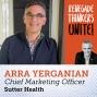 Artwork for 5: RTU: Repositioning - Guest, Arra Yerganian, CMO of Sutter Health