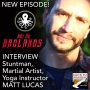 """Artwork for INTERVIEW: MATT LUCAS, Stuntman, Fight Camp Trainer for """"Into The Badlands"""""""