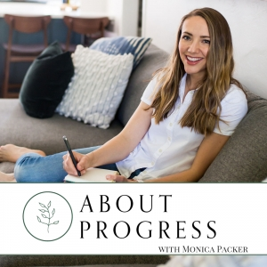 About Progress with Monica Packer