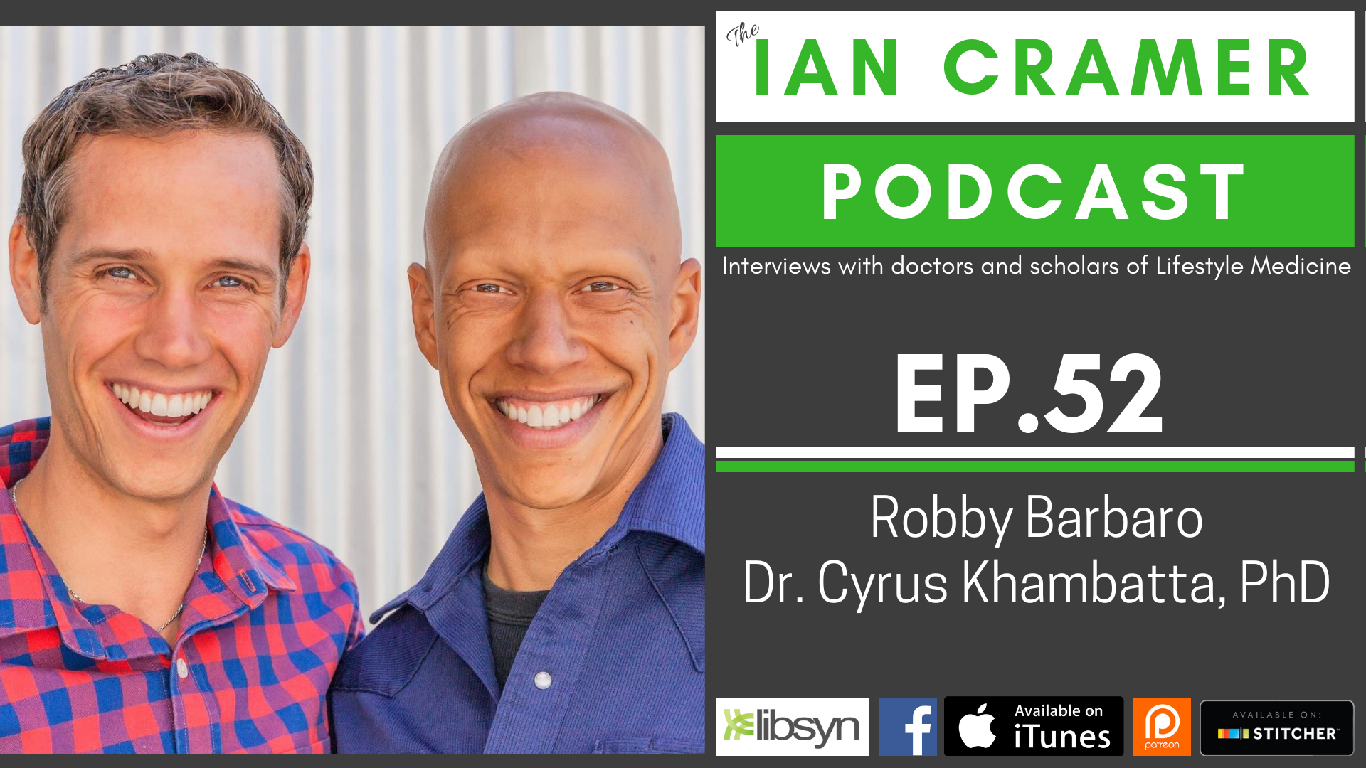 The Ian Cramer Podcast: ICP 52: Robby Barbaro and Dr  Cyrus