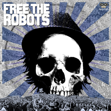 Paris DJs Soundsystem presents Free The Robots Vol.2