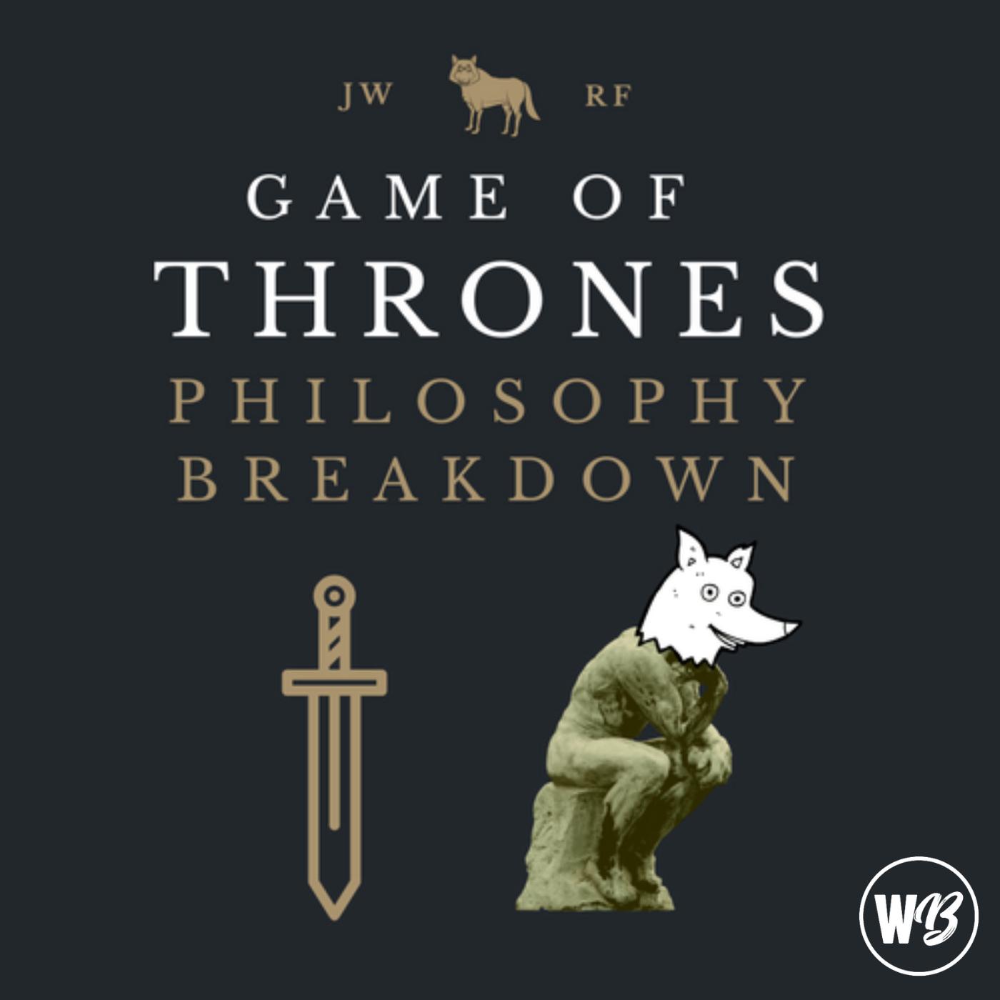 Game of Thrones Philosophy Breakdown show art