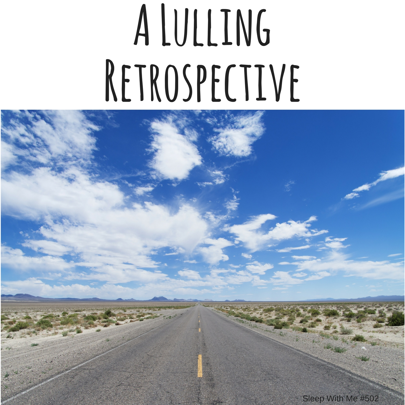 #502 Lulling Retrospective of First 500 Shows