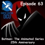 Artwork for The Earth Station DCU Episode 63 – Batman: The Animated Series 25th Anniversary
