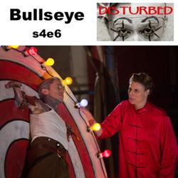 s4e6 Bullseye & s4e7 Test of Strength