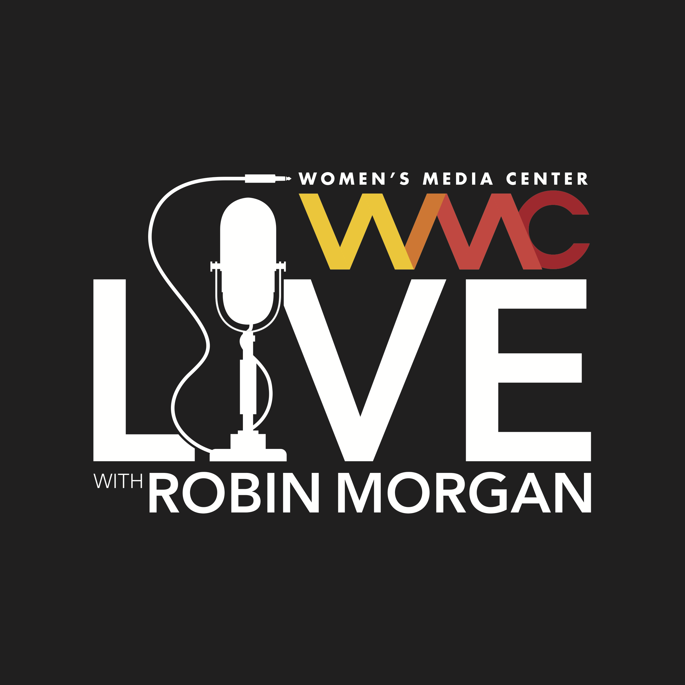Women's Media Center Live with Robin Morgan show art