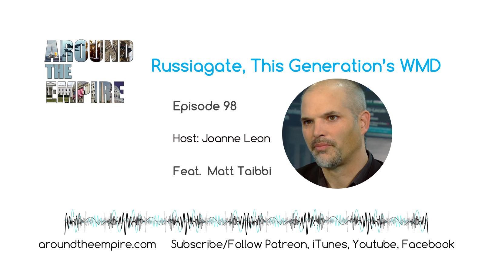 Ep98 Russiagate This Generation's WMD feat Matt Taibbi