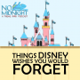 Artwork for The Magic Kingdom Resort Area Pt. 1 (Ep. 3) | Things Disney Wishes You Would Forget