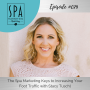 Artwork for SMME #079 The Spa Marketing Keys to Increasing Your Foot Traffic with Stacy Tuschl