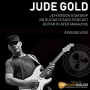 Artwork for Jude Gold - Jefferson Starship, Guitar Player Magazine, No Guitar Is Safe Podcast. GSP #153