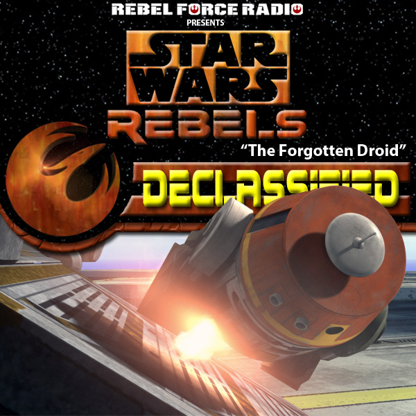 "Star Wars Rebels: Declassified: ""The Forgotten Droid"""