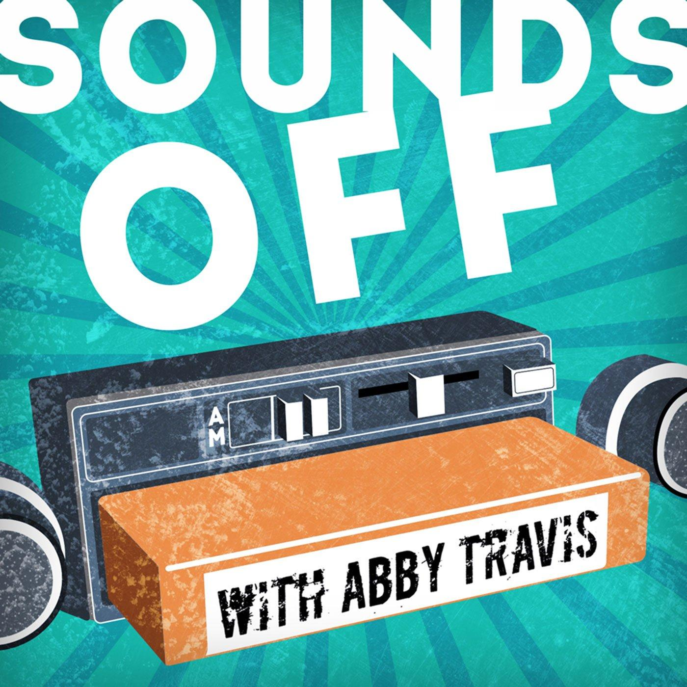 Sounds Off with Abby Travis | Himalaya
