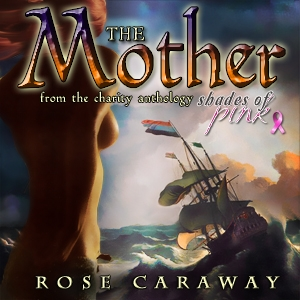 The Mother by Rose Caraway charity episode