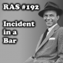 Artwork for RAS #192 - Incident in a Bar