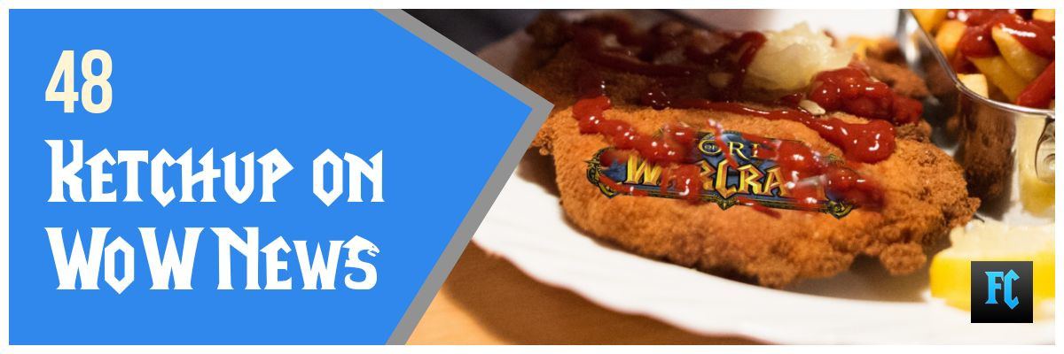 FrazlCast Episode 48: Ketchup On WoW News