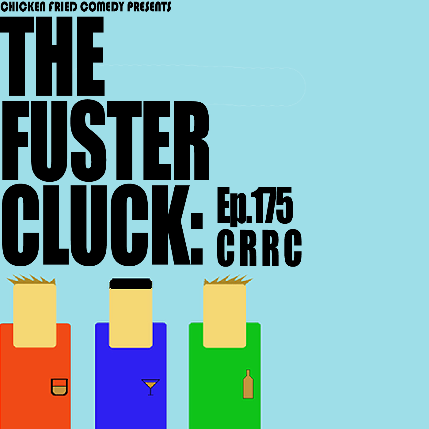 The Fustercluck Ep 175: CRRC