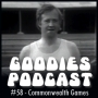 Artwork for Goodies Podcast 58 - Commonwealth Games
