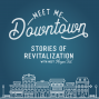 Artwork for Trailer for the Meet Me Downtown Podcast
