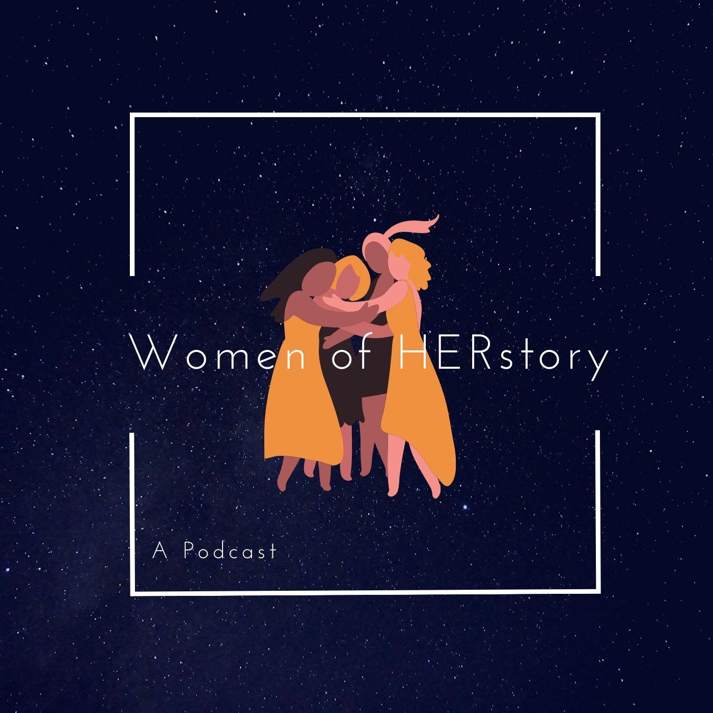 Women of HERstory: A podcast show art