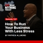 Artwork for SDN107: How to Run Your Business with Less Stress