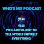 Artwork for Doctor Who: Who's He? Podcast #348 I'm careful not to tell myself entirely everything