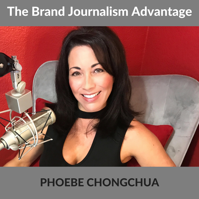The Brand Journalism Advantage Podcast With Phoebe Chongchua logo