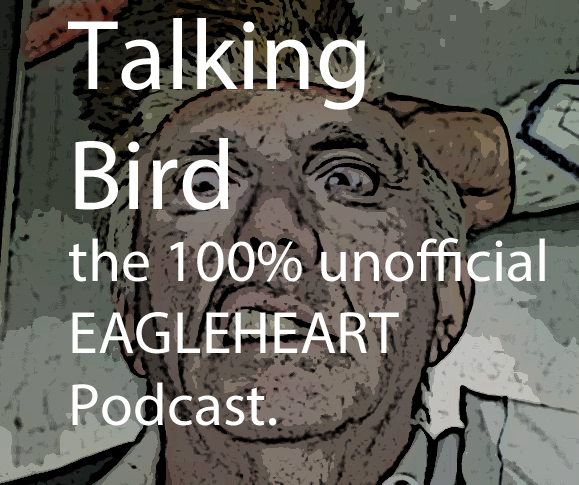 Talking Bird: The 100% Unofficial Eagleheart Podcast  Episode 2